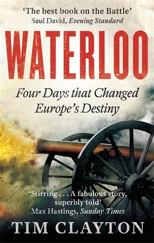 cover image for Waterloo: Four Days that Changed Europe's Destiny